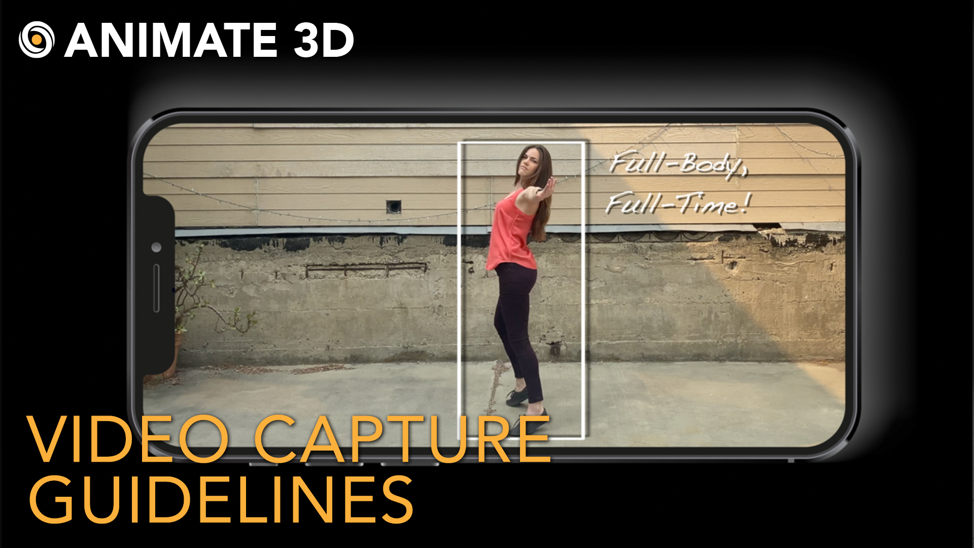 Animate 3D Video Capture Guidelines - Make Your Best Animation!